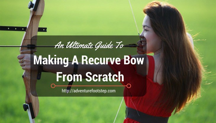 How-To-Make-A-Recurve-Bow-From-Scratch