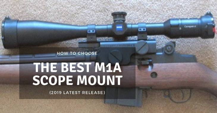 Best M1A Scope Mount Reviews (2019 Latest Release)