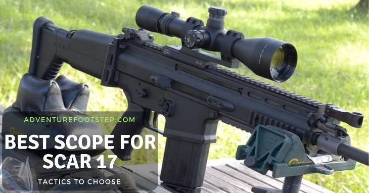 Top 3 Best Scopes For Scar 17 Reviews 2019 - Ultimate Buying Guide