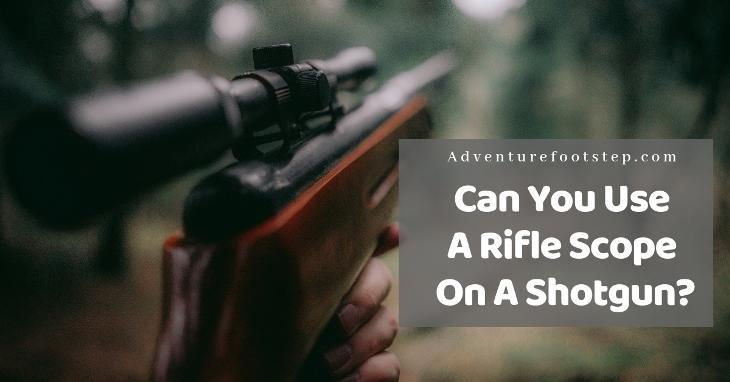can-you-use-a-rifle-scope-on-a-shotgun