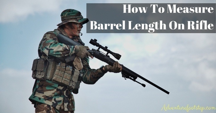 how-to-measure-barrel-length on-rifle