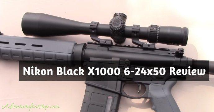 nikon-black-x1000-6-24x50-review