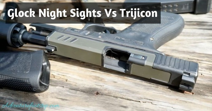 Glock-Night-Sights-Vs-Trijicon
