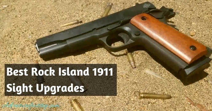 Best-Rock-Island-1911-Sight-Upgrades
