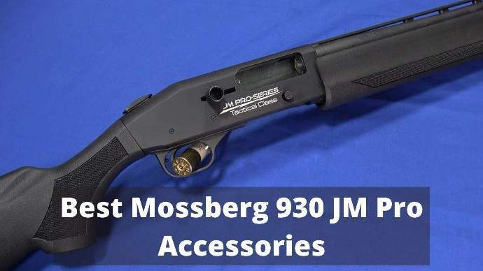 best-mossberg-930-jm-pro-accessories-review