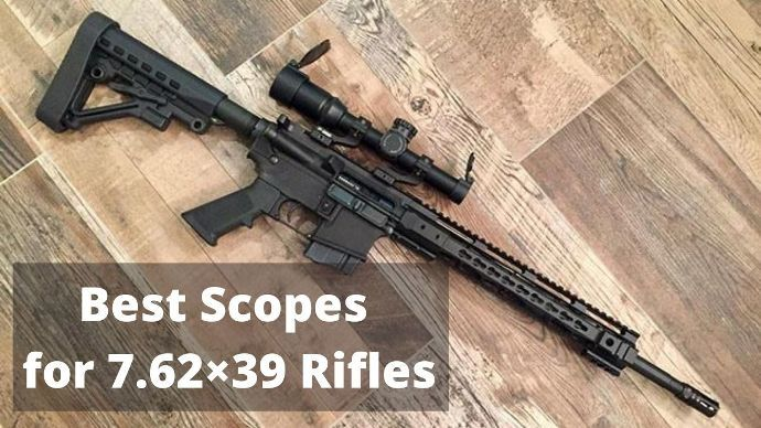 best-scope-for-7-62x39