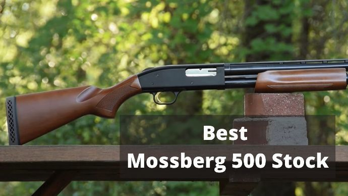 Best-Mossberg-500-Stock