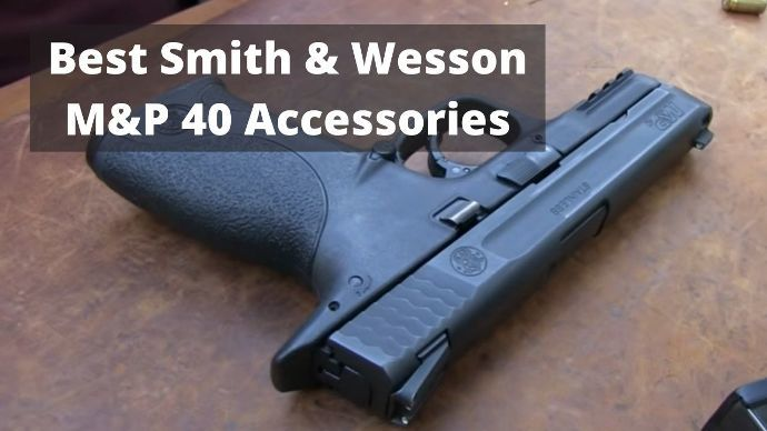 best-smith-wesson-mp-40-accessories