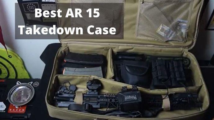 best-ar-15-takedown-case